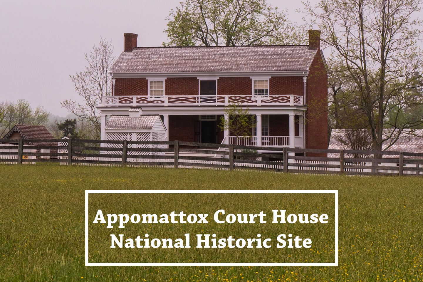 Appomattox Court House - Val in Real Life